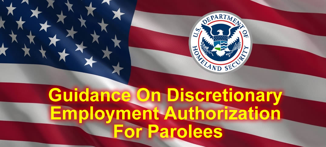 USCIS Issues Guidance On Discretionary Employment Authorization For Parolees