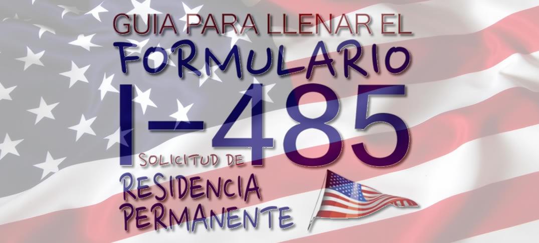 Como Diligenciar el Formulario I-485 Solicitud de Residencia en Estados Unidos