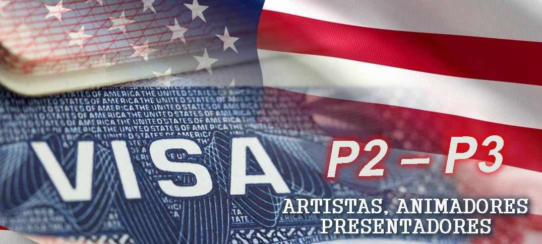 Visas P2 – P3 Para Artistas, Animadores o Presentadores