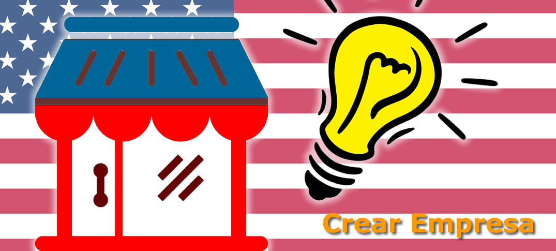 Como Crear Un Negocio En Los Estados Unidos