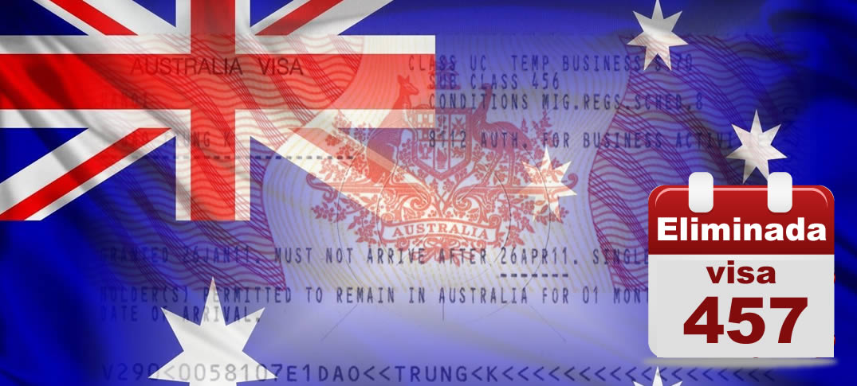 Australia Elimina el Visado Temporal para Trabajadores Extranjeros – Visa 457 –