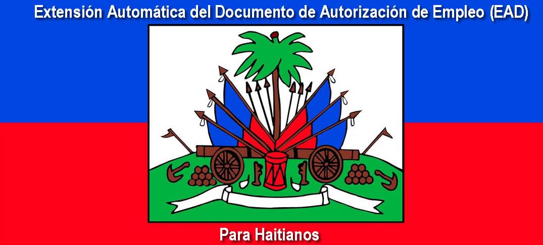 Extensión Automática del Documento de Autorización de Empleo (EAD) Para Haitianos