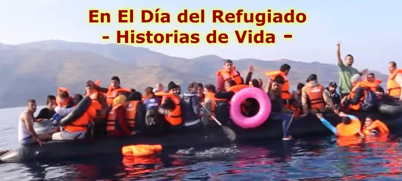 En El Día Mundial Del Refugiado – Historias De Vida -