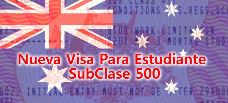 Nueva Visa de Estudiante Subclase 500 para Australia