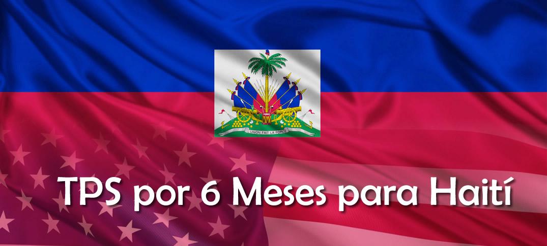 Se Extiende el Estatus de Protección Temporal para Haití por Seis Meses